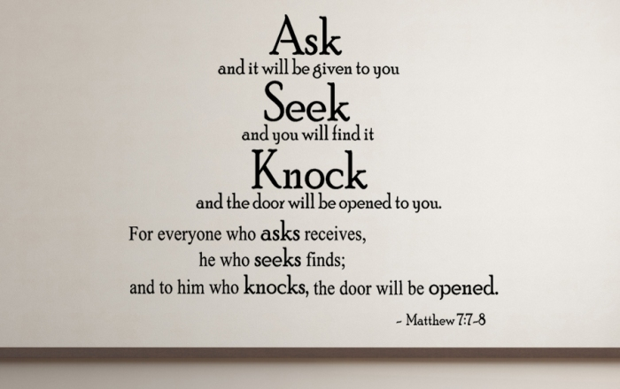courtesy: http://www.creativewallquotes.com/matthew-778-ask-andreligious-wall-decal-quotes-p-246.html